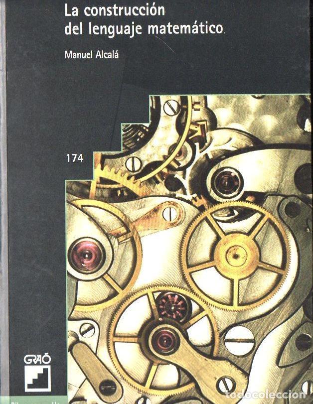 MANUEL ALCALÁ : LA CONSTRUCCIÓN DEL PENSAMIENTO MATEMÁTICO (GRAÓ, 2002) (Libros de Segunda Mano - Ciencias, Manuales y Oficios - Física, Química y Matemáticas)