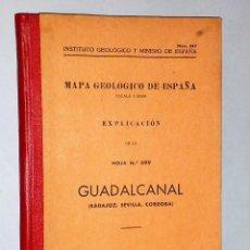 Libros de segunda mano: MAPA GEOLÓGICO DE ESPAÑA. .EXPLICACIÓN DE LA HOJA NÚM .899. GUADALCANAL (BADAJOZ,SEVILLA,CÓRDOBA). Lote 116189939