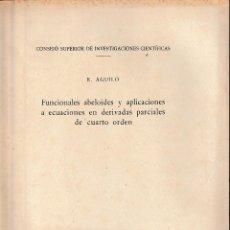Libros de segunda mano de Ciencias: FUNCIONALES ABELOIDES Y APLICACIONES A ECUACIONES EN DERIVADAS PARCIALES... (CSIC 1955) SIN USAR. Lote 116193251