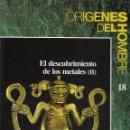 Libros de segunda mano: ORÍGENES DEL HOMBRE. Nº 18. EL DESCUBRIMIENTO DE LOS METALES (II). Lote 116201803