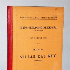 Libros de segunda mano: MAPA GEOLÓGICO DE ESPAÑA. EXPLICACIÓN DE LA HOJA NÚM. 751. VILLAR DEL REY (BADAJOZ). Lote 116205295