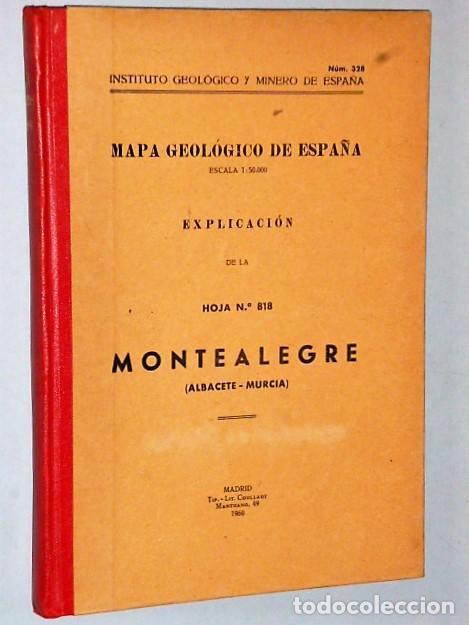 MAPA GEOLÓGICO DE ESPAÑA. EXPLICACIÓN DE LA HOJA NÚM. 818. MONTEALEGRE (ALBACETE-MURCIA) (Libros de Segunda Mano - Ciencias, Manuales y Oficios - Paleontología y Geología)