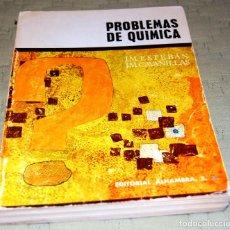 Libros de segunda mano de Ciencias: PROBLEMAS DE QUÍMICA. AUTORES: J.M. ESTEBAN Y J.M. CAVANILLAS. EDITORIAL ALHAMBRA S.A., AÑO 1974.. Lote 116301695