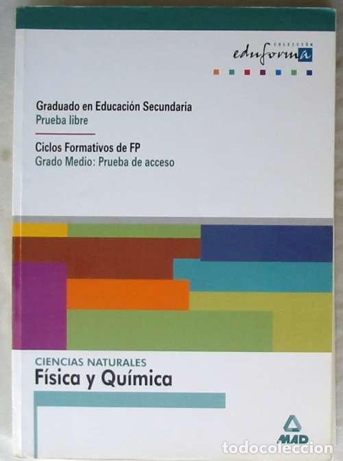 FÍSICA Y QUÍMICA - PRUEBA LIBRE GRADUADO / GRADO MEDIO PRUEBAS DE ACCESO CICLOS FP - ED. MAD 2000 (Libros de Segunda Mano - Ciencias, Manuales y Oficios - Física, Química y Matemáticas)