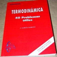 Libros de segunda mano de Ciencias: TERMODINÁMICA, 40 PROBLEMAS ÚTILES.. Lote 116330923