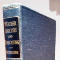 Libros de segunda mano de Ciencias: WEATHER ANALYSIS AND FORECASTING. SVERRE PETTERSEN ( METEOROLOGÍA. FÍSICA. MAPAS ISOBÁRICOS.). Lote 116433595