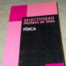 Libros de segunda mano de Ciencias: FÍSICA. SELECTIVIDAD PRUEBAS DE 2006.. Lote 116439259
