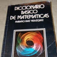 Libros de segunda mano de Ciencias: DICCIONARIO BÁSICO DE MATEMÁTICAS.. Lote 116439611