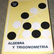 Libros de segunda mano de Ciencias: ALGEBRA Y TRIGONOMETRÍA.. Lote 116439863