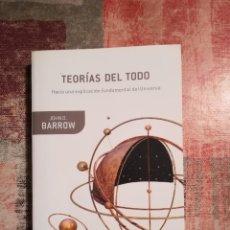 Libros de segunda mano de Ciencias: TEORÍAS DEL TODO. HACIA UNA EXPLICACIÓN FUNDAMENTAL DEL UNIVERSO - JOHN D. BARROW. Lote 116474647
