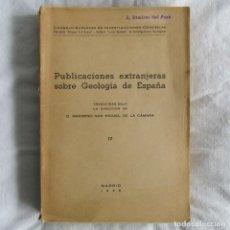 Libros de segunda mano: PUBLICACIONES EXTRANJERAS SOBRE GEOLOGÍA DE ESPAÑA. TOMO IV. 1948 TRAD. SAN MIGUEL DE LA CÁMARA CSIC. Lote 116539679