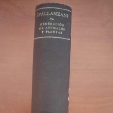 Libros de segunda mano: SPALLANZANI 1945 EXPERIENCIAS PARA SERVIR A LA HISTORIA DE LA GENERACIÓN DE ANIMALES Y PLANTAS. Lote 116650135