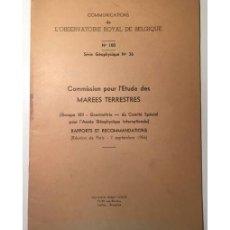 Libros de segunda mano: COMMISSION POUR L'ETUDE DES MAREES TERRESTRES. Lote 116676319