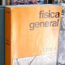 Libros de segunda mano de Ciencias: FISICA GENERAL. J. CATALA. Lote 116753383