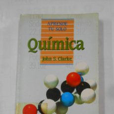 Libros de segunda mano de Ciencias: APRENDE TÚ SOLO QUÍMICA. - JOHN S. CLARKE. TDK339. Lote 137377272