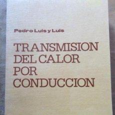 Libros de segunda mano de Ciencias: TRANSMISIÓN DEL CALOR POR CONDUCCIÓN. PEDRO LUIS Y LUIS. (QUÍMMICA PROCESOS INDUSTRIALES). Lote 117192515