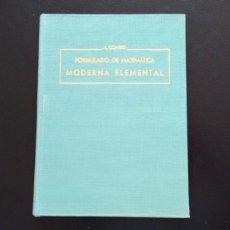 Libros de segunda mano de Ciencias: FORMULARIO DE MATEMÁTICA MODERNA ELEMENTAL. A COMBES. BURGOS, 1966.. Lote 117193647