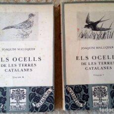 Libros de segunda mano: ELS OCELLS DE LES TERRES CATALANES PER JOAQUIM MALUQUER 2 TOMOS EDITORIAL BARCINO 1956. Lote 117211507