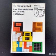 Libros de segunda mano de Ciencias: LAS MATEMÁTICAS EN LA VIDA COTIDIANA. H. FREUDENTHAL. EDICIONES GUADARRAMA. MADRID, 1967.. Lote 117219151