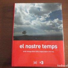 Libros de segunda mano de Ciencias: EL NOSTRE TEMPS. Lote 117349655