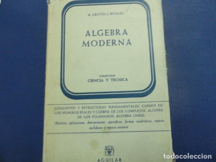 ALGEBRA MODERNA - A LENTIN J RIVAUD (Libros de Segunda Mano - Ciencias, Manuales y Oficios - Física, Química y Matemáticas)