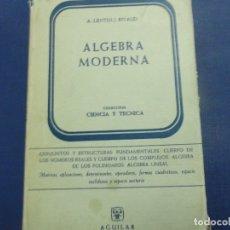 Libros de segunda mano de Ciencias: ALGEBRA MODERNA - A LENTIN J RIVAUD. Lote 117419447