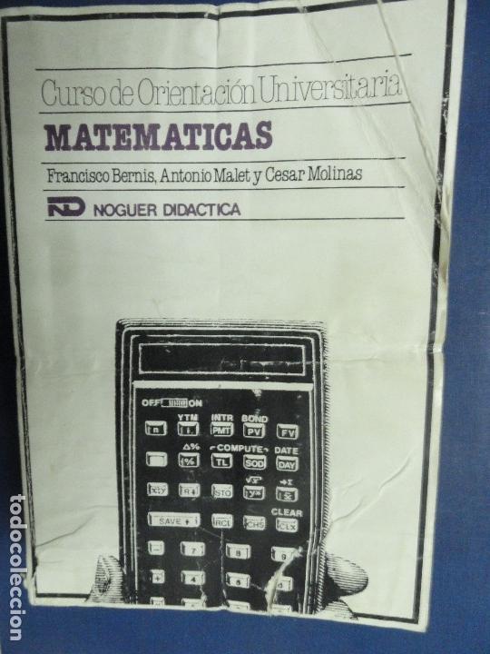 CURSO DE ORIENTACIÓN UNIVERSITARIA MATEMÁTICAS . FRANCISCO BERNIS, ANTONIO MALET Y CÉSAR MOLINAS (Libros de Segunda Mano - Ciencias, Manuales y Oficios - Física, Química y Matemáticas)