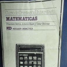 Libros de segunda mano de Ciencias: CURSO DE ORIENTACIÓN UNIVERSITARIA MATEMÁTICAS . FRANCISCO BERNIS, ANTONIO MALET Y CÉSAR MOLINAS. Lote 117446299