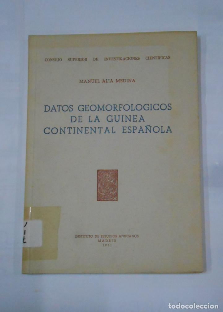 DATOS GEOMORFOLÓGICOS DE LA GUINEA CONTINENTAL ESPAÑOLA. - ALIA MEDINA, MANUEL. 1951. TDK341 (Libros de Segunda Mano - Ciencias, Manuales y Oficios - Paleontología y Geología)