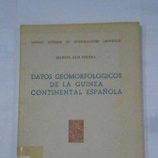 Libros de segunda mano: DATOS GEOMORFOLÓGICOS DE LA GUINEA CONTINENTAL ESPAÑOLA. - ALIA MEDINA, MANUEL. 1951. TDK341. Lote 117503751