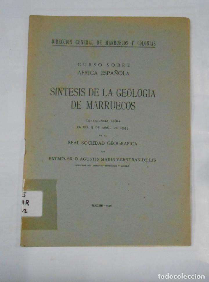 SINTESIS DE LA GEOLOGIA DE MARRUECOS. AGUSTIN MARIN Y BERTRAN. CURSO SOBRE AFRICA ESPAÑOLA. TDK341 (Libros de Segunda Mano - Ciencias, Manuales y Oficios - Paleontología y Geología)