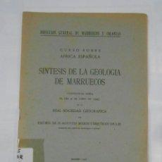 Libros de segunda mano: SINTESIS DE LA GEOLOGIA DE MARRUECOS. AGUSTIN MARIN Y BERTRAN. CURSO SOBRE AFRICA ESPAÑOLA. TDK341. Lote 117506099
