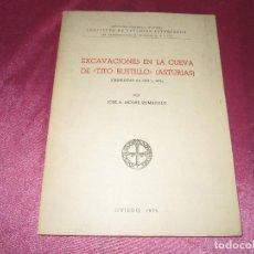 Libros de segunda mano: EXCAVACIONES EN LA CUEVA DE TITO BUSTILLO. JOSE A. MOURE ROMANILLO. OVIEDO. IMPRENTA LA CRUZ.. Lote 117518099