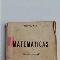 Libros de segunda mano de Ciencias: MATEMATICAS. TERCER CURSO. TEXTOS E P. 1953. Lote 117621699