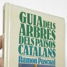 Libros de segunda mano: GUIA DELS ARBRES DELS PAÏSOS CATALANS - RAMON PASCUAL. Lote 117644747