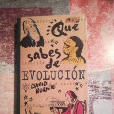 Libros de segunda mano: QUÉ SABES DE EVOLUCIÓN - DAVID BURNE - 1ª EDICIÓN MARZO 2000. Lote 117644795