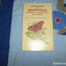 Libros de segunda mano: PEQUEÑO MANUAL DE MARIPOSAS DIURNAS Y NOCTURNAS DE EUROPA , WILKINSON / TWEEDIE. Lote 117662535