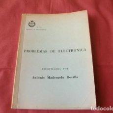 Libros de segunda mano de Ciencias: PROBLEMAS DE ELECTRÓNICA (CON SUS SOLUCIONES) - RECOPILADOS POR ANTONIO MADERUELO REVILLA. Lote 117758231