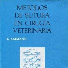 Livres d'occasion: MÉTODOS DE SUTURA EN CIRUGÍA VETERINARIA. Lote 117864323
