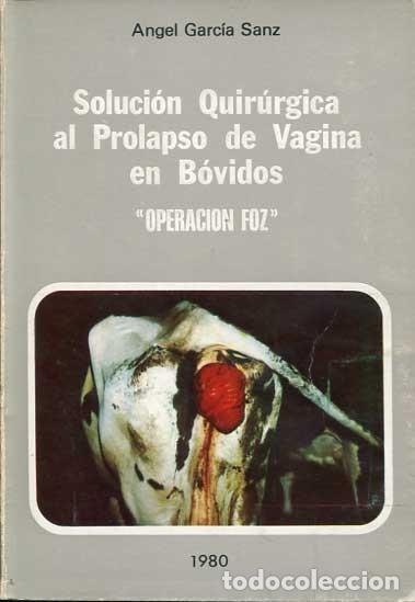 SOLUCIÓN QUIRÚRGICA AL PROLAPSO DE VAGINA EN BÓVIDOS. OPERACIÓN FOZ (Libros de Segunda Mano - Ciencias, Manuales y Oficios - Biología y Botánica)