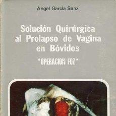 Livros em segunda mão: SOLUCIÓN QUIRÚRGICA AL PROLAPSO DE VAGINA EN BÓVIDOS. OPERACIÓN FOZ. Lote 117864583