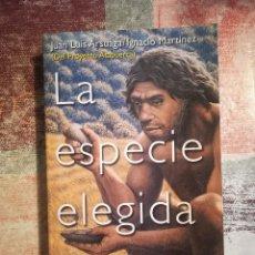 Libros de segunda mano: LA ESPECIE ELEGIDA. LA LARGA MARCHA DE LA EVOLUCIÓN HUMANA - JUAN LUIS ARSUAGA / IGNACIO MARTÍNEZ. Lote 117932927