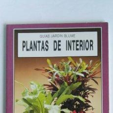 Libros de segunda mano: PLANTAS DE INTERIOR GUÍAS JARDÍN BLUME. Lote 117960632