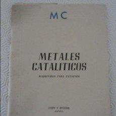 Libros de segunda mano de Ciencias: METALES CATALITICOS. MAQUINARIA PARA CATALISIS. MC. LEON Y OVIEDO, CATALOGO 1949. TIENE UNA DEDICATO. Lote 118013867