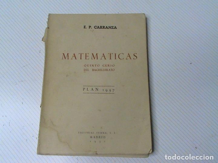 MATEMÁTICAS QUINTO CURSO DEL BACHILLERATO. PLAN 1957 (AUTOR: E.P. CARRANZA) (Libros de Segunda Mano - Ciencias, Manuales y Oficios - Física, Química y Matemáticas)