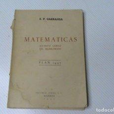 Libros de segunda mano de Ciencias: MATEMÁTICAS QUINTO CURSO DEL BACHILLERATO. PLAN 1957 (AUTOR: E.P. CARRANZA). Lote 118078807