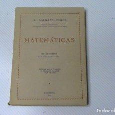 Libros de segunda mano de Ciencias: MATEMÁTICAS TERCER CURSO PLAN DE BACHILLERATO. PLAN 1957 (AUTOR: A.SALDAÑA PÉREZ). Lote 118079183