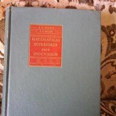 Libros de segunda mano de Ciencias: MATEMATICAS SUPERIORES PARA INGENIEROS, DE REDDICK Y MILLER. ESCASÍSIMA. PROBLEMAS RESUELTOS.. Lote 118084555