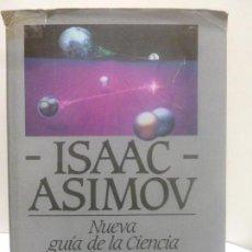 Livres d'occasion: NUEVA GUÍA DE LA CIENCIA PLAZA & JANÉS. ASIMOV, ISAAC, TAPA DURA, BUENAS CONDICIONES. Lote 118166959