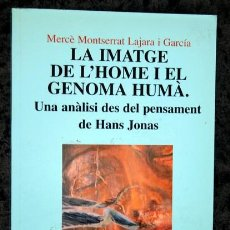 Libros de segunda mano: LA IMATGE DE L´HOME I EL GENOMA HUMÀ - MERCÈ MONTSERRAT LAJARA Y GARCÍA. Lote 118247915